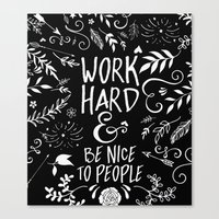 Work Hard & Be Nice To P… Canvas Print