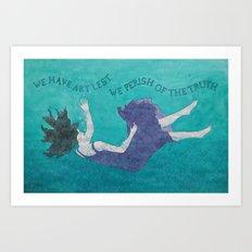 We Have Art Art Print