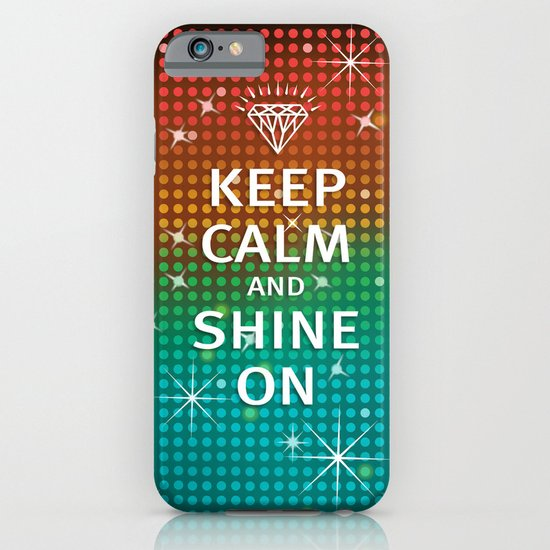Keep Calm and Shine On (You Crazy Diamond) iPhone & iPod Case