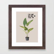 I've got no one to talk to Framed Art Print