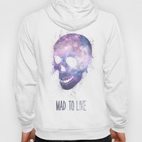 Mad To Live Hoody