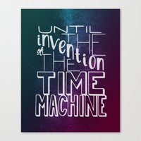 Until the Invention of the Time Machine Canvas Print