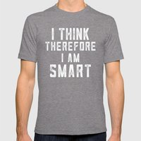 I think, therefore I am Smart (on black) Mens Fitted Tee Tri-Grey SMALL