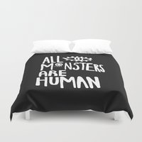 All Monsters Are Human  Duvet Cover