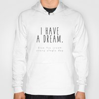 I HAVE A DREAM - ice cream Hoody