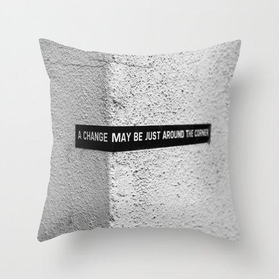 A change Throw Pillow