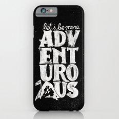MORE ADVENTUROUS II Slim Case iPhone 6s