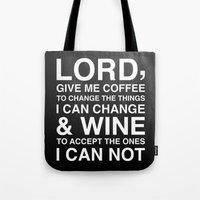 Lord give me wine Tote Bag