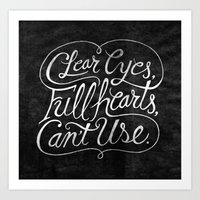 Clear Eyes, Full Hearts, Can't Use Art Print