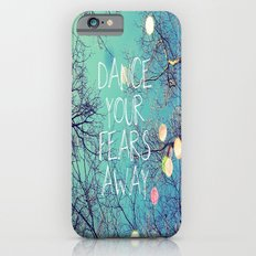 Dance Your Fears Away Slim Case iPhone 6s