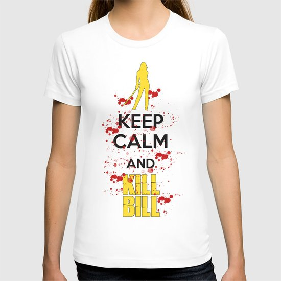 Kill Bill - Keep Calm Poster 02 T-shirt