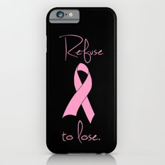 Refuse to Lose Breast Cancer Pink Ribbon iPhone 6s Slim Case
