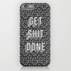 Get Shit Done Memphis Static Slim Case iPhone 6s