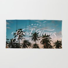 Enjoy the good times Hand & Bath Towel
