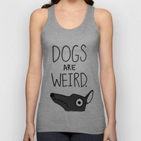 Dogs Are Weird - Cute Dog Series Unisex Tank Top