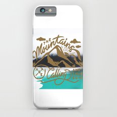 Mountains are calling  iPhone 6 Slim Case