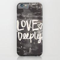 Love Deeply iPhone 6 Slim Case