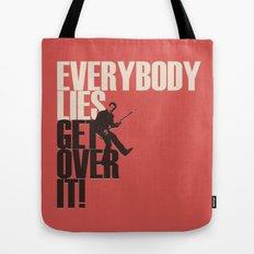 Everybody Lies Tote Bag