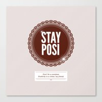 Stay Posi Canvas Print