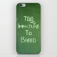 Too Immature To Breed - … iPhone & iPod Skin