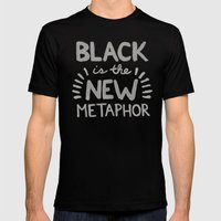 Black Is The New Metapho… Mens Fitted Tee Black SMALL