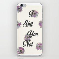 I Shit You Not iPhone & iPod Skin