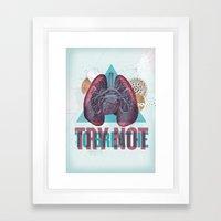 TRY NOT TO BREATHE Framed Art Print