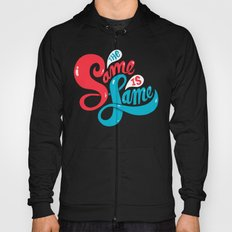 The Same is Lame Hoody