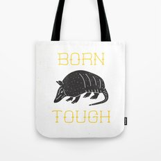 Born Tough Tote Bag