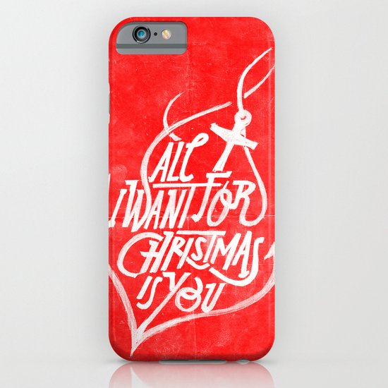 All I want for Christmas is you! iPhone & iPod Case