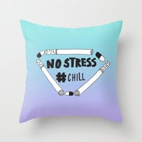 No Stress, Chill  Throw Pillow