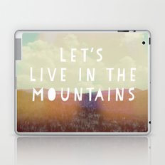 Let's Live In The Mountains  Laptop & iPad Skin