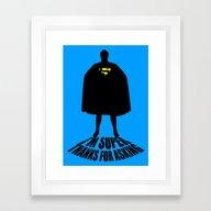 I'm Super, Thanks For As… Framed Art Print