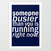 someone busier than you.. Art Print