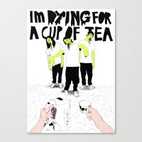 Dying For A Cup Of Tea Canvas Print