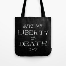 Give Me Liberty or Death Tote Bag