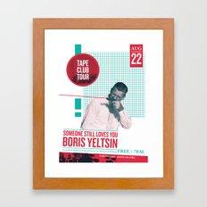 Someone Still Loves You Boris Yelstin: Tape Club Tour Poster Framed Art Print
