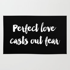 Perfect love casts out fear Rug