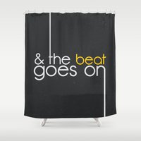 & The Beat Goes On Shower Curtain