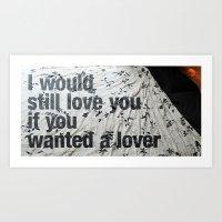 I Would Still Love You I… Art Print