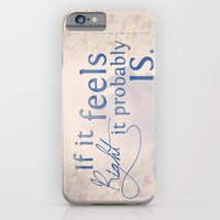 iPhone & iPod Case featuring If it feels right, it probably is by InfinityDesignCo.