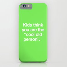 Cool Old Person Slim Case iPhone 6s