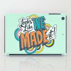 Looks Like We Made It! iPad Case