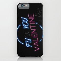 FU**YOU VALENTINE'S DAY Slim Case iPhone 6s