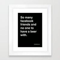 So Many Facebook Friends… Framed Art Print