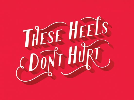 These Heels Don't Hurt Art Print
