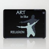 Art is like Religion iPad Case