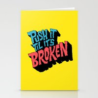 Push it 'til it's Broken Stationery Cards