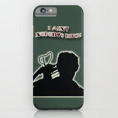 Daryl Dixon-I Ain't Nobody's Bitch iPhone 6 Slim Case