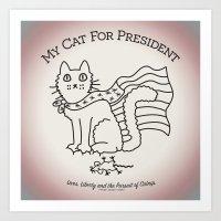 My Cat For President Art Print